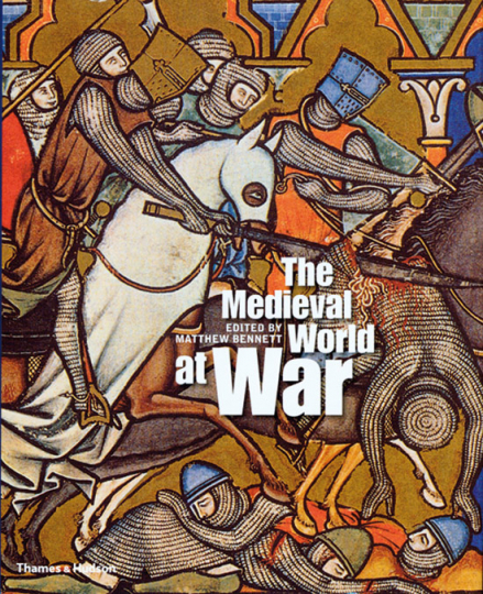 The Medieval World at War.
