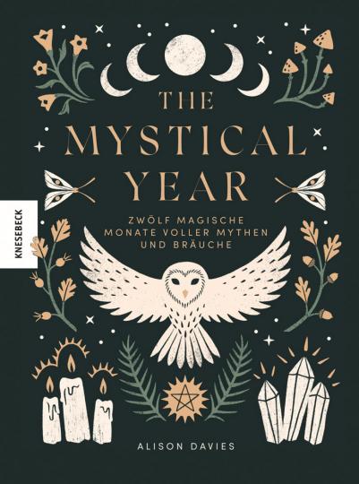 The Mystical Year. Zwölf magische Monate voller Mythen und Bräuche.