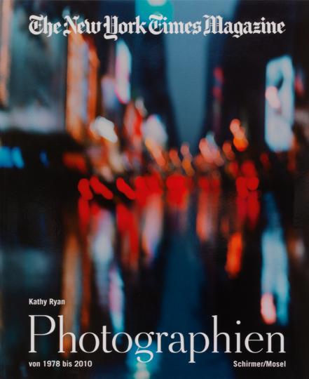 The New York Times Magazine. Die Photographien 1978-2011.