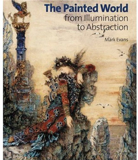 The Painted World from Illumination to Abstraction.