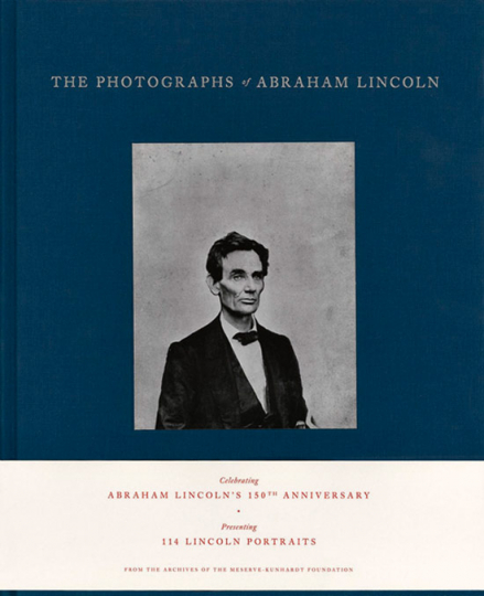 The Photographs of Abraham Lincoln.
