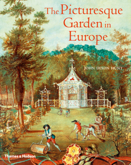 The Picturesque Garden in Europe. Der pittoreske Garten in Europa. Sonderausgabe.