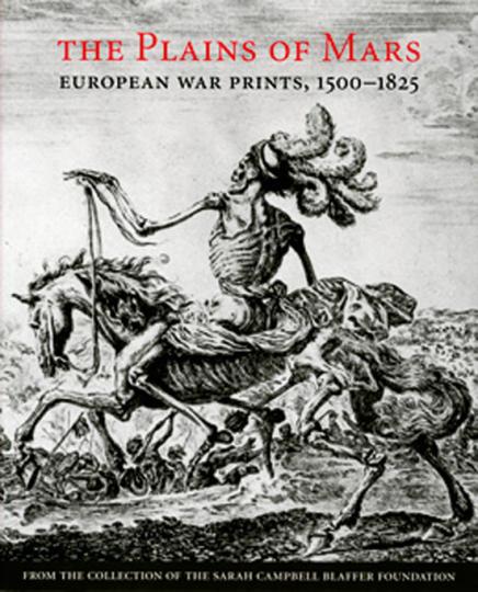The Plains of Mars. Europäische Druckgrafiken vom Krieg. 1500-1825.