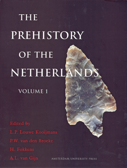 The Prehistory of the Netherlands. 2 Bd.
