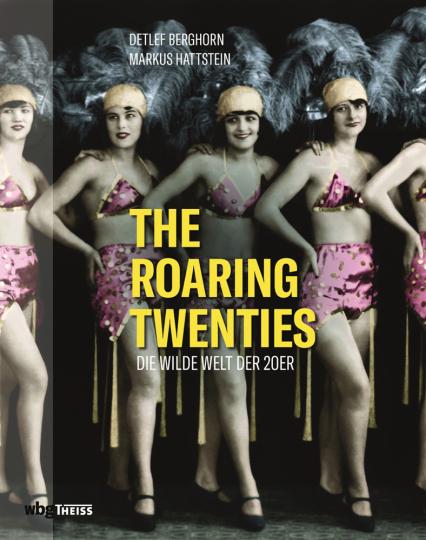 The Roaring Twenties. Die wilde Welt der 20er.