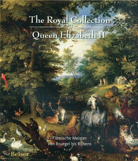 The Royal Collection of Queen Elisabeth II. Flämische Meister von Bruegel bis Rubens.