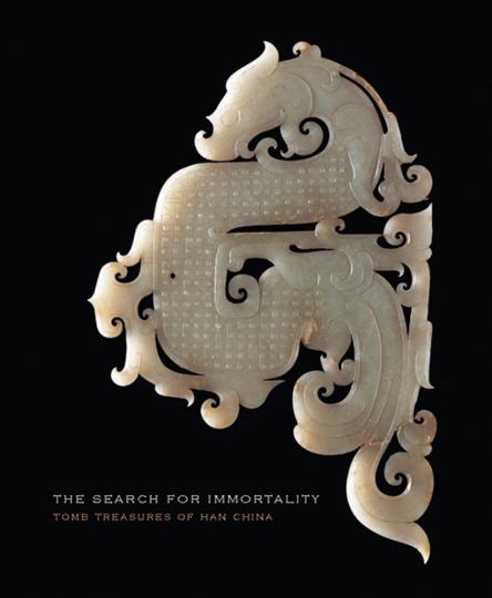 The Search for Immortality. Grabschätze aus dem China der Han-Dynastie.