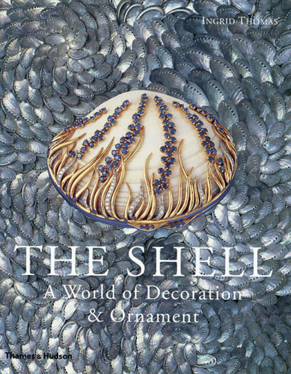 The Shell. A World of Decoration and Ornament.