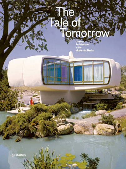 The Tale of Tomorrow. Utopian Architecture in the Modernist Realm.