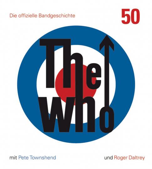 The Who: 50. Die offizielle Bandgeschichte.
