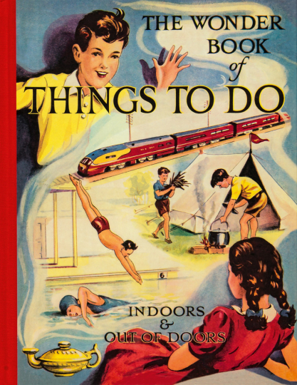 The Wonder Book of Things to Do. Indoors and Out of Doors.