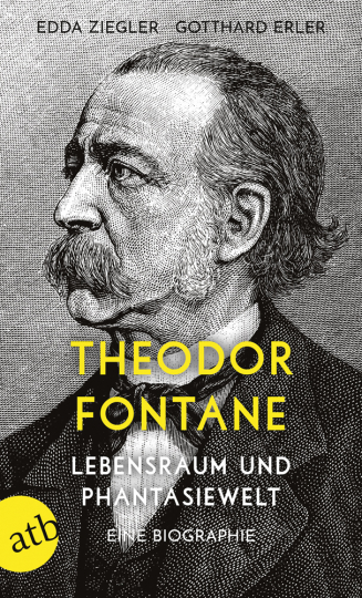 Theodor Fontane. Lebensraum und Phantasiewelt. Eine Biographie.