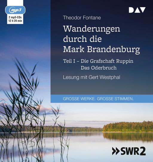 Theodor Fontane. Wanderungen durch die Mark Brandenburg. Teil I. Die Grafschaft Ruppin. Das Oderbruch. mp3-CD.