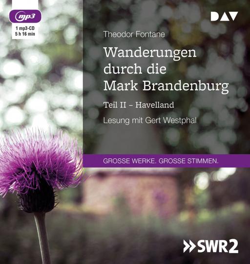 Theodor Fontane. Wanderungen durch die Mark Brandenburg. Teil II. Havelland. mp3-CD.