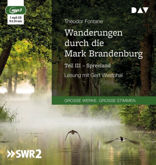 Theodor Fontane. Wanderungen durch die Mark Brandenburg. Teil III. Spreeland. mp3-CD.