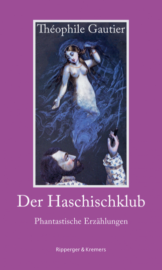 Théophile Gautier. Der Haschischklub. Phantastische Erzählungen.