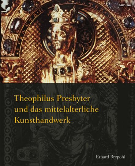 Theophilus Presbyter und das mittelalterliche Kunsthandwerk. Gesamtausgabe der Schrift »De diversis artibus« in einem Band. Sonderausgabe.