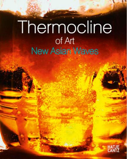 Thermocline of Art. Zeitgenössische Kunst aus Asien.