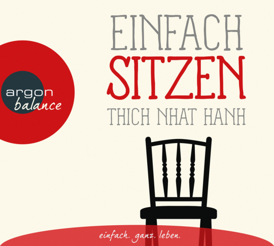 Thich Nhat Hanh. Einfach sitzen. 1 CD.