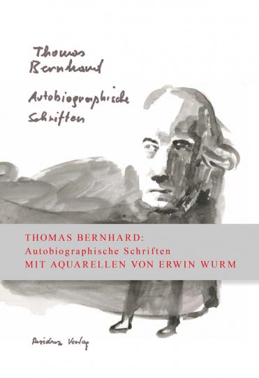 Thomas Bernhard. Autobiographische Schriften in einem Band.