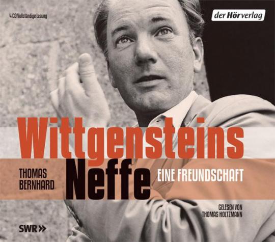Thomas Bernhard. Wittgensteins Neffe. Eine Freundschaft. 4 CDs.