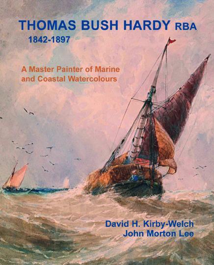 Thomas Bush Hardy 1842-1897. Ein Meister der Marine- und Küstenmalerei.