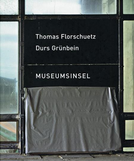 Thomas Florschuetz. Durs Grünbein. Museumsinsel.