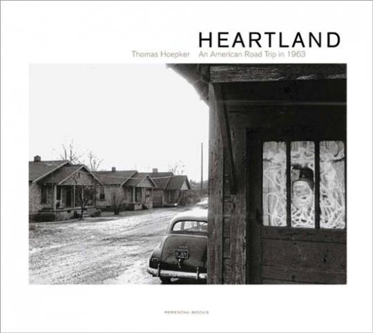 Thomas Hoepker. Heartland. An American Road Trip in 1963.