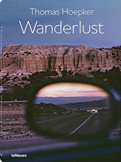 Thomas Hoepker. Wanderlust. Fotografien.