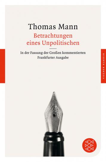 Thomas Mann. Betrachtungen eines Unpolitischen.