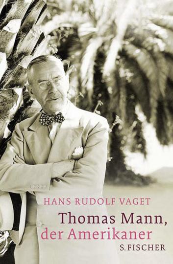 Thomas Mann, der Amerikaner.