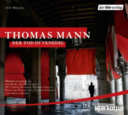 Thomas Mann. Der Tod in Venedig. Hörspiel. 2 CDs.