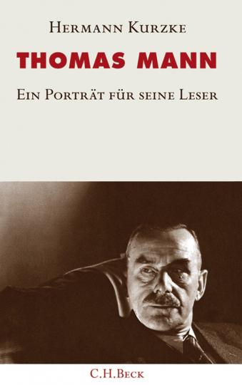 Thomas Mann. Ein Porträt für seine Leser.