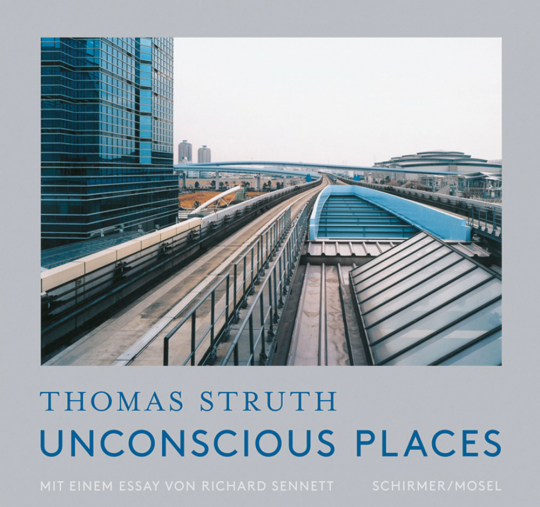 Thomas Struth. Unbewusste Orte. Unconscious Places.