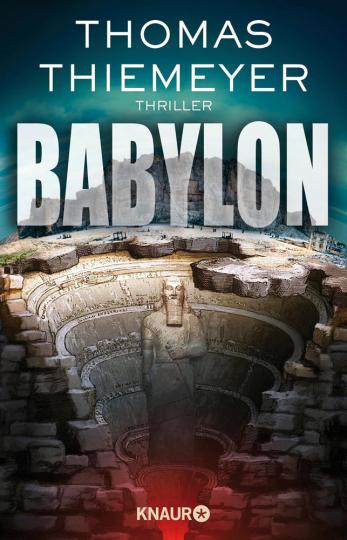 Thomas Thiemeyer. Babylon. Thriller.