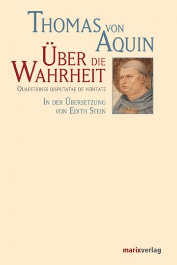 Thomas von Aquin. Über die Wahrheit. Quaestiones Disputatae de Veritate.