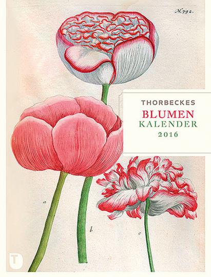 Thorbeckes Blumen-Kalender 2016. Wochenkalender.