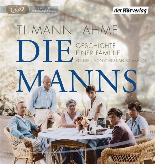 Tilmann Lahme. Die Manns. Geschichte einer Familie. 2 mp3-CDs.
