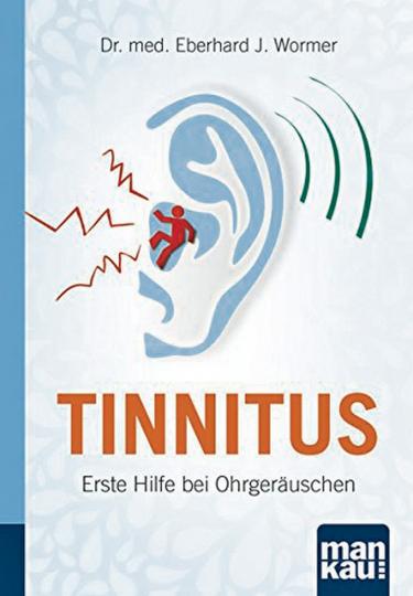 Tinnitus. Kompakt-Ratgeber: Erste Hilfe bei Ohrgeräuschen.