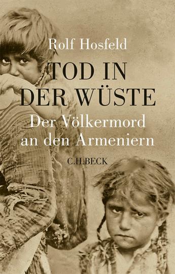 Tod in der Wüste. Der Völkermord an den Armeniern.