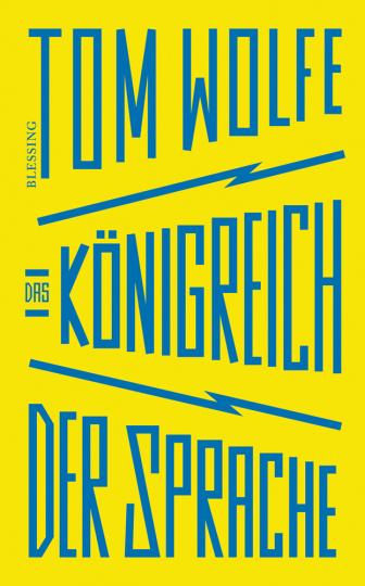 Tom Wolfe. Das Königreich der Sprache.
