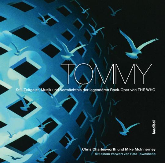 Tommy. Stil, Zeitgeist, Musik und Vermächtnis der legendären Rock-Oper von The Who.