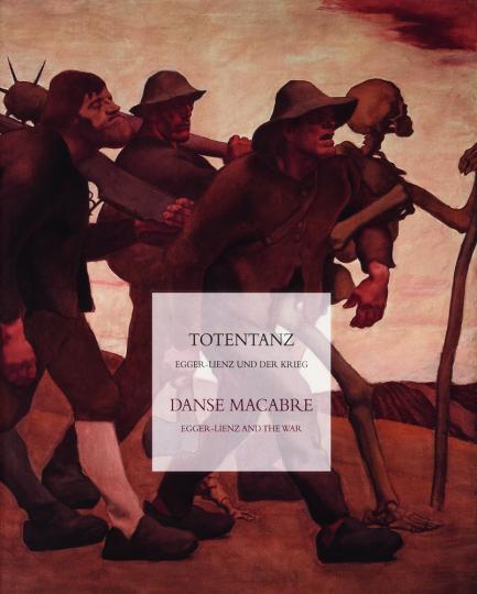 Totentanz. Egger-Lienz und der Krieg.