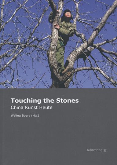 Touching the Stones. China Kunst Heute