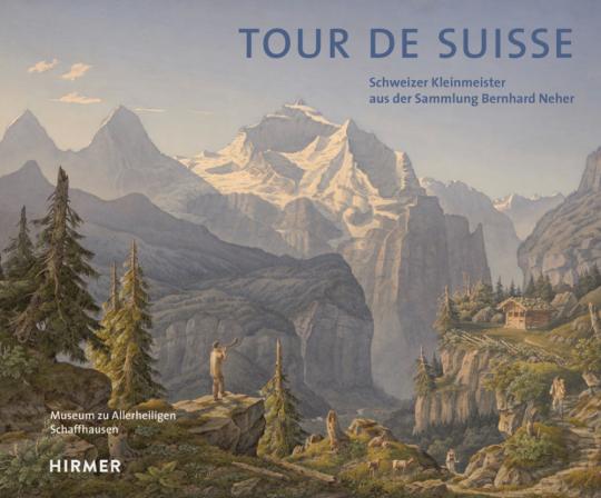 Tour de Suisse. Schweizer Kleinmeister aus der Sammlung Bernhard Neher.