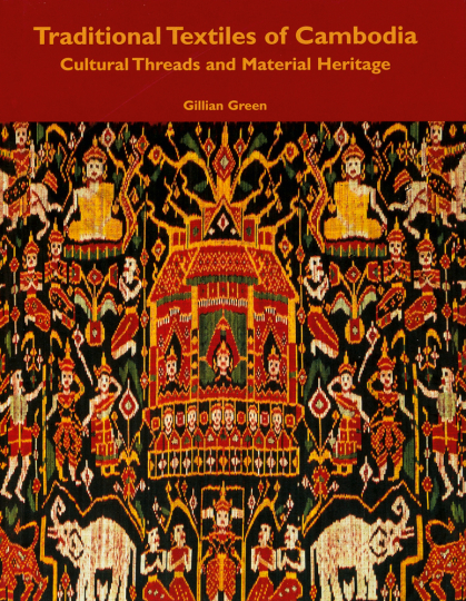 Traditional Textiles of Cambodia. Kulturelle Garne und materielles Erbe.