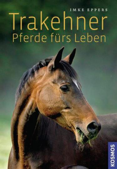 Trakehner. Pferde fürs Leben.