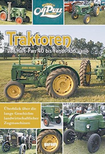 Traktoren - Von Hart-Parr 40 bis Fendt 936 Vario