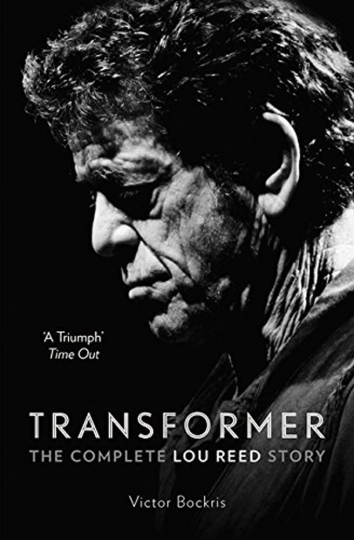 Transformer. The Complete Lou Reed Story.