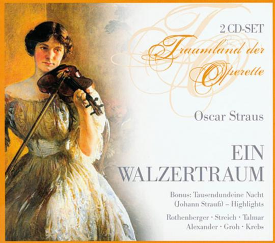 Traumland der Operette. Oscar Straus. Ein Walzertraum. 2 CDs.